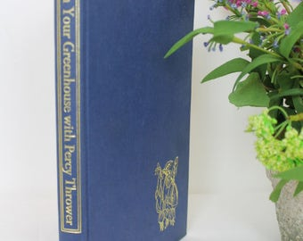 In Your Greenhouse/ Percy Thrower/ Vintage Books/ Gardening Books/Vintage/Reference/1960s (0024Z)