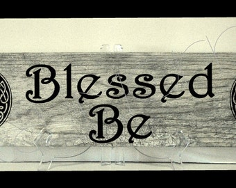 BLESSED BE   Wicca/ Pagan wall sign art, celtic moon, alter art objects