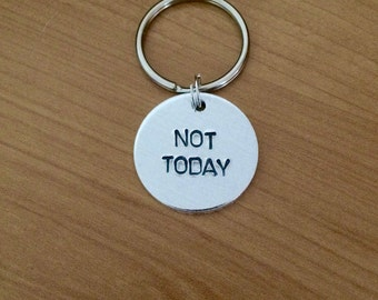 Not Today keychain - Game of Thrones keychain