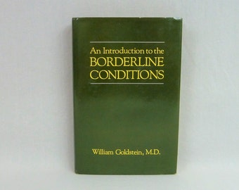 1985 An Introduction to Borderline Conditions - William Goldstein MD - Personality Disorders - Vintage 1980s Psychology Book