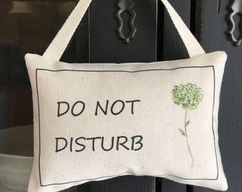 Do Not Disturb door knob pillow, hanging pillow, shelf pillow, basket filler pillow, farmhouse style pillow, simple design door pillow
