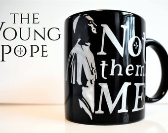 The Young Pope | Not Them. Me. - 11oz Coffee Mug