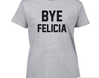 Bye Felicia Shirt, Funny Popular Shirt - 401