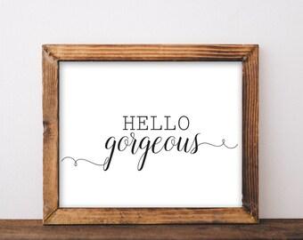 Hello Gorgeous, hello gorgeous sign, printable, farmhouse printables, bathroom decor, bathroom wall art, bathroom wall decor, printables