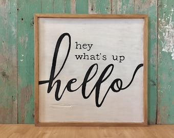 Hey What's Up Hello - Hey Whats Up Hello - Home Sweet Home Sign - Housewarming Gift - New Home Gift - Modern Home Decor - Gangsta