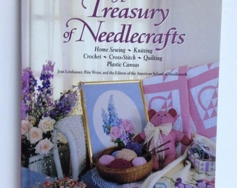 Treasury of Needlecrafts Home Sewing Knitting Crocheting Cross Stitch Plastic Canvas Quilting School Needlework Projects Tutorials Patterns