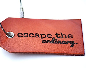 ESCAPE THE ORDINARY Leather Luggage Tag, Travel Gift, Baggage Tag, Travel Gifts For Men, Personalized, Graduation, Gifts for Him, Boyfriend