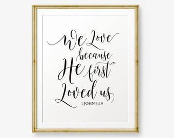 Bible Verse Printable, We love because he first loved us, 1 John 4:19, Scripture Art, Wedding Sign, Wedding Decor