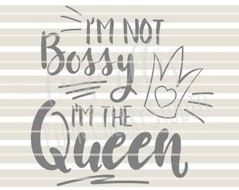 Ich bin nicht herrisch ich bin die Königin. Krone. Ich bin verantwortlich. Frau SVG DXF-Dateien für Vinyl-Cutting-Projekte - DIY-sofort-Download - schneiden-Dateien