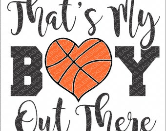 That's My Boy Out There SVG, DXF, EPS Cut File for Cameo and Cricut, Basketball Svg,  Basketball Heart Svg, Instant Download