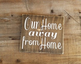 Our Home Away From Home Sign.  Home away from home, vacation home signs, home signs, rustic home signs, farmhouse style sign, home