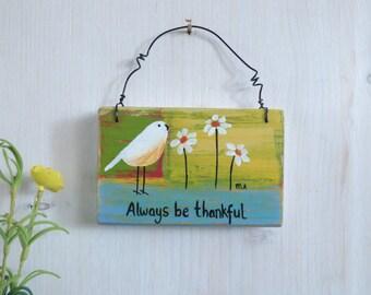 Always Be Thankful, Original Acrylic Bird Painting, Wooden Art Hanging