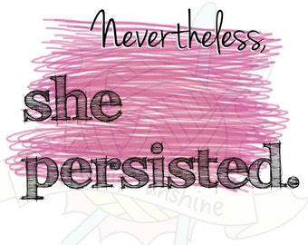 """Nevertheless She Persisted Printable Digital Download Print Image 8""""x10"""" Pink and Black"""