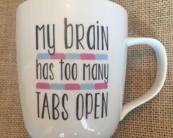 """14 oz coffee mug, large coffee mug, office mug, """"Too Many Tabs Open"""", large tea mug"""