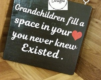 Grandchildren sign, fill a place in your heart you never knew was empty