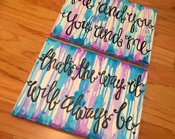 Me and You, You and Me, That's the Way it will Always Be, Quote on Canvas, Love Quote, Custom Hand-Painted Wall Hanging Art Sign