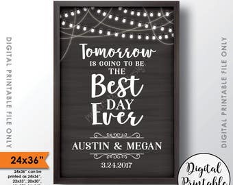 "Rehearsal Dinner Sign, Tomorrow is Going to be the Best Day Ever Wedding Rehearsal Sign, Personalized 24x36"" Chalkboard Style Printable Sign"