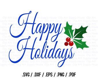 Happy Holidays Clipart, Winter Christmas Wall Art, Holiday SVG File for Vinyl Cutters, Screen Printing, Silhouette, Die Cut Machine - CA400