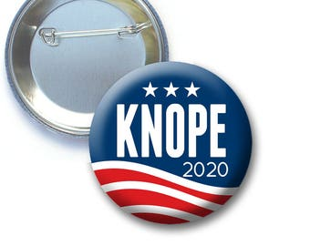 """Knope 2020 Button ---- or Keychain, Magnet, Bottle Opener - 2.25"""" or 1.5"""" - Funny Parody for President -- Election political humor"""