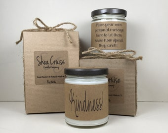 Kindness// 9 oz Soy Candle // Love Quote Gifts // Add Personalized Message // Gift