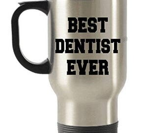 Best Dentist Ever Stainless Steel Travel Insulated Tumblers Mug