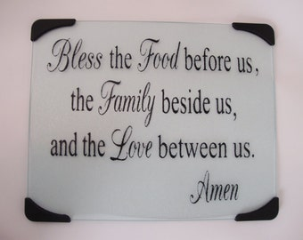 Bless the food before us, the family beside us and the love between us, Amen,glass cutting board, personalized cutting board,