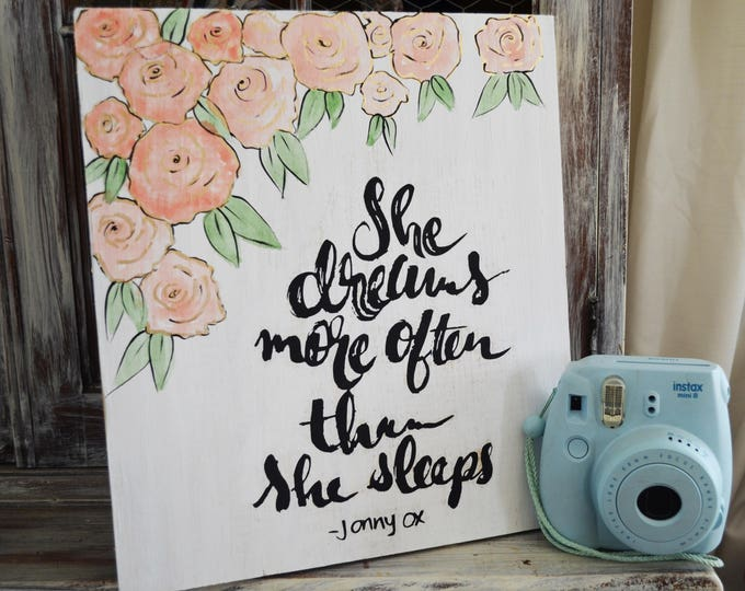 She Dreams More often Than She Sleeps-Wooden sign
