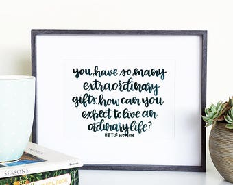 Little Women Extraordinary Gifts Hand Lettered Watercolor Literature Print