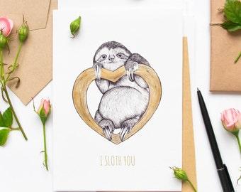 Romantic Sloth card - I SLOTH YOU
