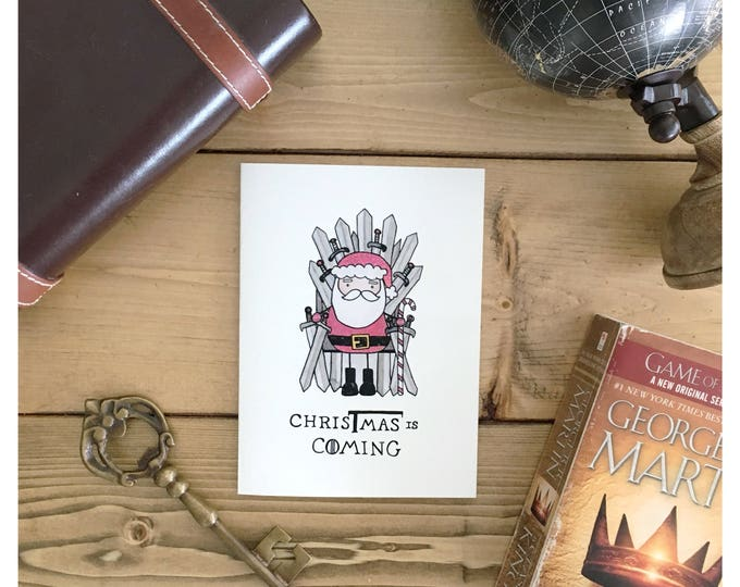 Featured listing image: CHRISTMAS IS COMING // game of thrones, got, game of thrones christmas card, christmas pun, fandom card, iron throne, winter is coming, pun