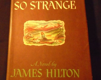 Nothing So Strange Vintage 1940s Novel by James Hilton Fiction Hardcover Book with Dust Jacket 1947 Collectible