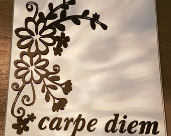 Mirror Carpe diem