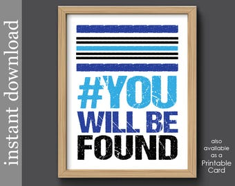 You Will Be Found, Printable Quote, Broadway musical, Dear Evan Hansen, anti bullying, friend gift, music lyric, music decor, inspirational