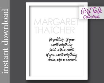 Margaret Thatcher, Printable Quote, Girl Talk Quotes, feminist quote, girl power, feminism, gift for her, strong women, mansplain, politics