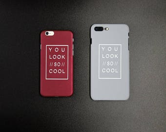 You Look So Cool- HS - iPhone 7 Plus Case, iPhone 7 Case, iPhone 6S Plus Case, iPhone 6S Case