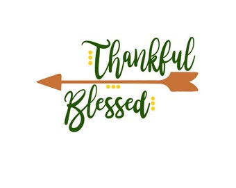 Thankful and Blessed; SVG, DXF, PS, Ai and Pdf Digital Files for Electronic Cutting Machines