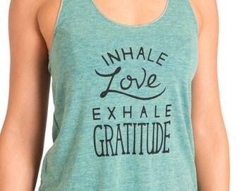 Inhale Love Exhale Gratitude - Yoga Tank
