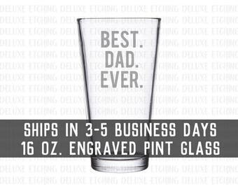 Best Dad Ever Pint Glass, Dad Beer Glass, 16 oz Engraved glass, Dads Beer Glass, Dads Juice Cup, Fathers Day Gift for Dad