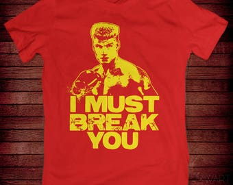 Ivan Drago t-shirt I Must Break You!