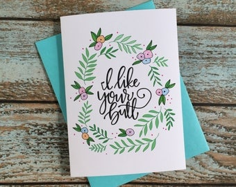 I Like Your Butt Floral Card // Boyfriend // Girlfriend // Marriage