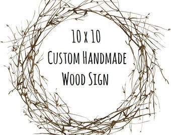10 x 10 Wood Sign - Custom Wood Signs - Custom Signs for Home - Rustic Wood Signs - Custom Signs - Handpainted Wooden Signs