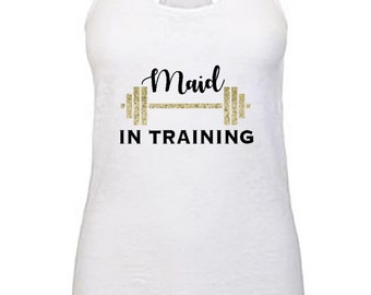 Bridesmaid in training ; maid fitness exercise workout tank ; funny wedding