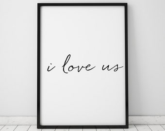 I love Us, Typography Art, Typography, Printables, Instant Download, Black and White Decor, Black and White, Love Art, Bedroom Art