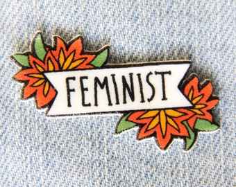 Feminist Pin - Quote on white banner with red flowers - Pretty girl gang jewelry accessory flair - Feminism Brooch