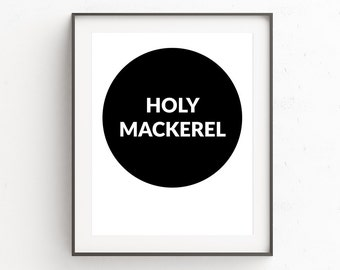 Funny Kitchen Sign, Kitchen Funny Art, Kitchen Decor, Signs for Kitchen, Holy Mackerel, Kitchen Sign, Inspirational Quote, Downloadable