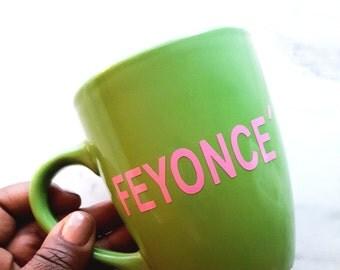 FEYONCE' mug, Feyonce coffee mug, Engagement gift, Bride, Sorority gift, Vinyl Mug, FEYONCE, Tea Mugs, Coffee Mugs, Pink and Green, AKA gift