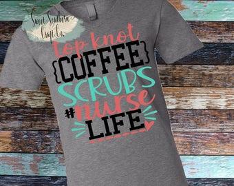 Top Knot Coffee Scrubs #Nurselife,Nurse Shirt, Nurse Shirt,Womens Shirt,Nurse Life,Er Nurse,PICU Nurse,RN,LVN,Unisex T-shirt
