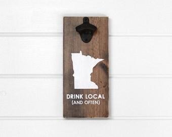 """Beer Bottle Opener. Drink Local. Minnesota. Boyfriend Gift Christmas. Gift For Him. Man Cave Decor. Stocking Stuffer For Men. 12"""" x 5.5"""""""