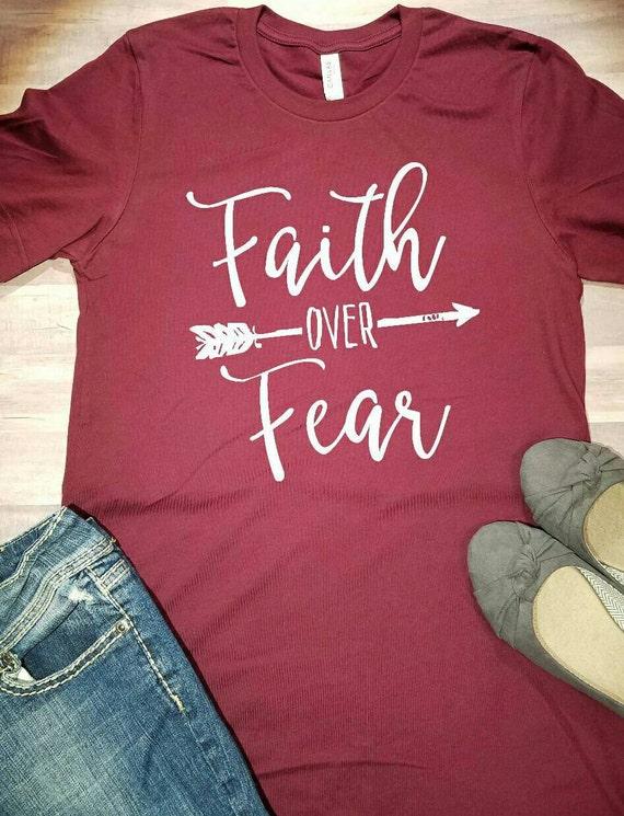 Faith Over Fear Shirt Christian Shirt Jesus Shirt Have