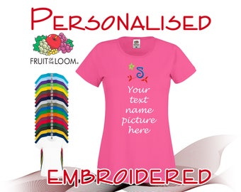 Personalised Embroidered T-Shirt * LADIES * Fruit of the Loom